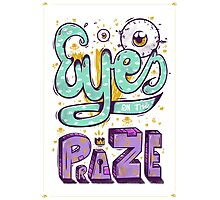 Eyes On The Prize! Photographic Print