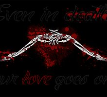 Even In Death Our Love Goes On by kittenofdeath