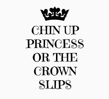 Chin Up Princess Or The Crown Slips Womens Fitted T-Shirt