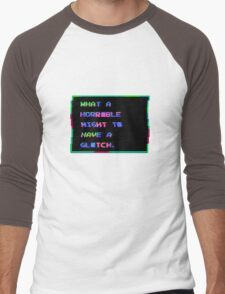 What A Horrible Night To Have A Glitch Men's Baseball ¾ T-Shirt