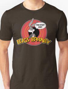 BUGS BARNEY: TRUE STORY DOC! (white outlines) Unisex T-Shirt