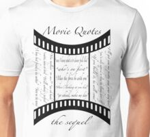 Movie Quotes (Tee shirt) the sequel Unisex T-Shirt