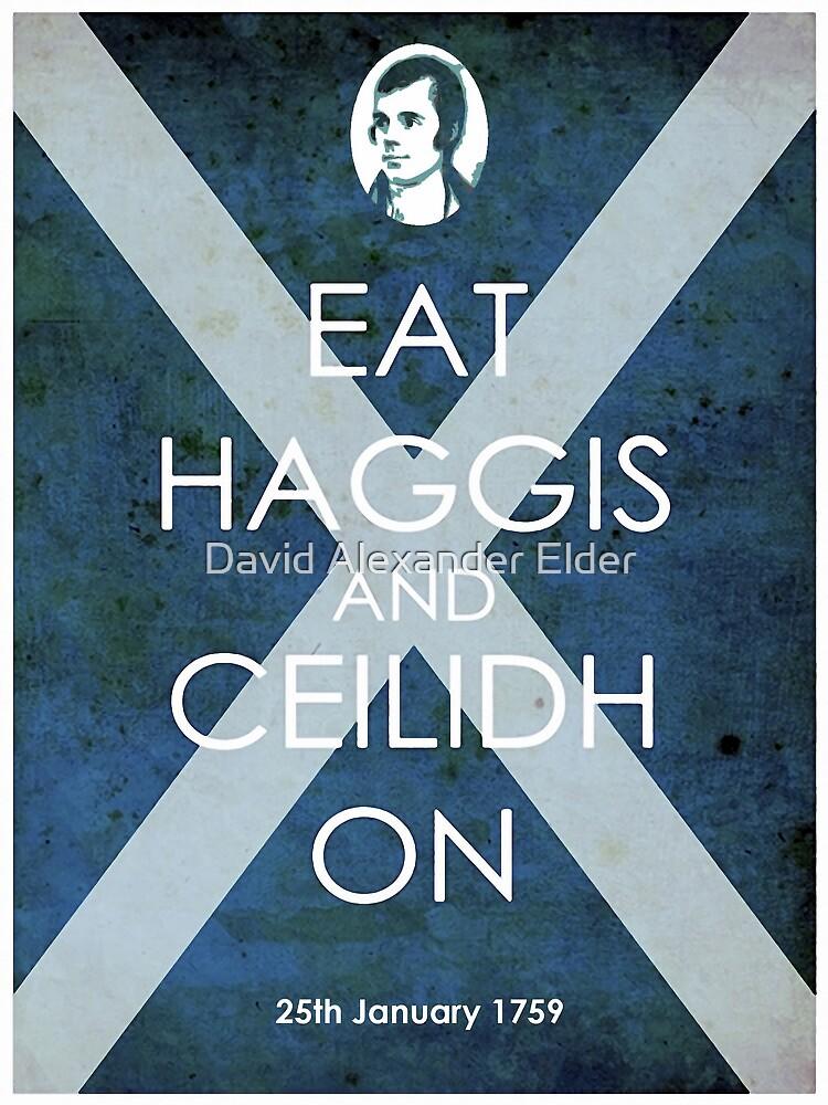 Burns Night - Eat Haggis and Ceildh On by David Alexander Elder