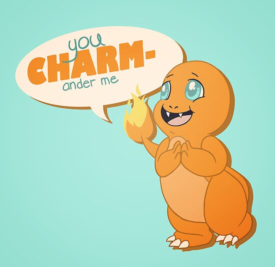 You CHARMander me by nickelcurry
