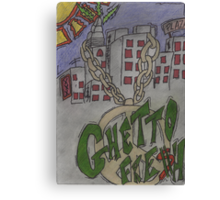 Ghetto Fresh  Canvas Print