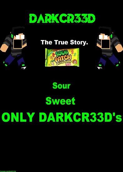 Sour, Sweet, Only DarkCr33d's Poster. by darkcr33d