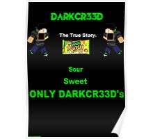 Sour, Sweet, Only DarkCr33d's Poster. Poster