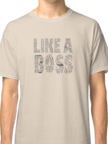Like a Boss - CENSORED Classic T-Shirt