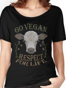 GO VEGAN - RESPECT FOR LIFE Women's Relaxed Fit T-Shirt