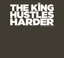 The King Hustles Harder T-Shirt