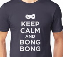 Keep Calm and Bong Bong Unisex T-Shirt