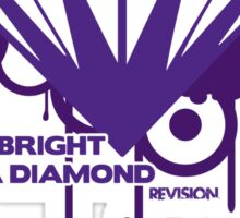 Shine Bright Like a Diamond! in Luxury!! For Men or Woman :D Sticker