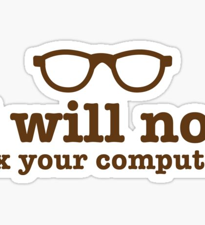 I will NOT fix your computer Sticker
