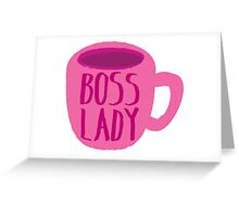 BOSS LADY pink cup of coffee Greeting Card