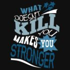 Stronger- KELLY CLARKSON Lyric Shirt *BLUE* by ImEmmaR