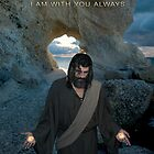 Jesus - I am with you always by Angelicus