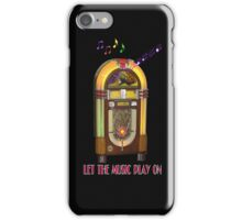 Let the Music Play On iPhone Case iPhone Case/Skin