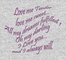 Love me tender... by TeaseTees