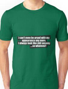 Whatever...! Unisex T-Shirt