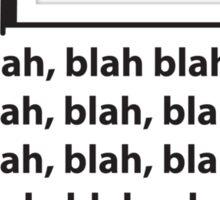 Blah, blah, blah.... Sticker