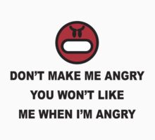 Don't Make Me Angry! by Tom Fulep