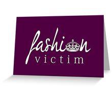 Fashion Victim 1 Greeting Card