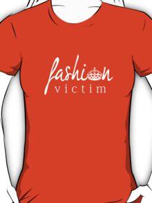 Fashion Victim 1 T-Shirt