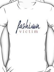Fashion Victim 8 T-Shirt
