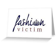 Fashion Victim 8 Greeting Card