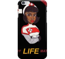 Nurse Laura Every Life Matters iPhone Case/Skin