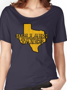 Dollars, Taxes Women's Relaxed Fit T-Shirt