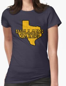 Dollars, Taxes Womens Fitted T-Shirt