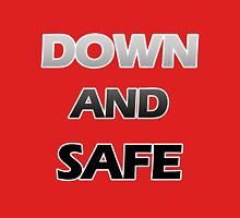 Down And Safe Unisex T-Shirt