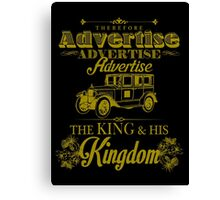 Advertise! Advertise! Advertise!  Canvas Print