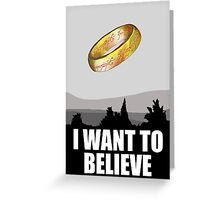 I want to believe in MORDOR Greeting Card