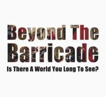 Beyond The Barricade by tothebarricades