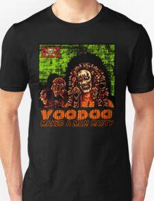 Voodoo Makes a Man Nasty! (Big Image) Unisex T-Shirt