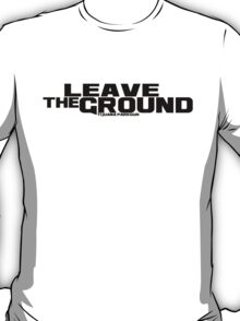 Parkour Leave The Ground desing 1 T-Shirt
