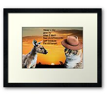 Not a day goes by when I don't feel Australian Framed Print
