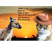 Not a day goes by when I don't feel Australian Photographic Print