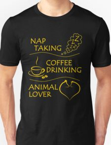 I'm a Nap Taking, Coffee Drinking, Animal Lover T-Shirt