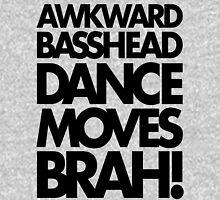Awkward Basshead Dance Moves Brah (black) Unisex T-Shirt