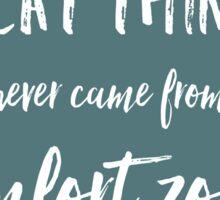 Comfort Zones Quote Sticker