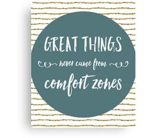 Comfort Zones Quote Canvas Print