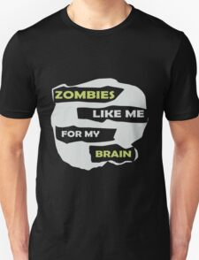 Zombies Like Me For My Brain Girls funny nerd geek geeky T-Shirt