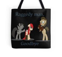 Goodbye Raggedy Doctor Tote Bag