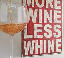 More wine less whine by Kingstonshots