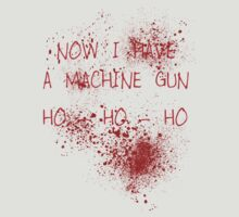 Die Hard - Now I Have A Machine Gun (Spatter) by PaulRoberts