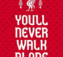 Liverpool FC - You'll Never Walk Alone by Seyidaga