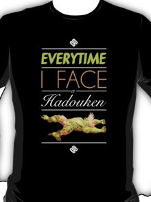 Everytime I face a Hadouken T-Shirt